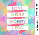 love more worry less quote.... | Shutterstock .eps vector #173327177