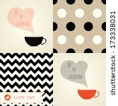 Valentine's day card set with a cup of coffee or tea. Teacup with heart. Happy Valentines Day cards and seamless zig zag and dotted patterns. Vector illustration.