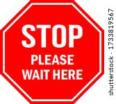 Stop Please Wait Here Sign. Re...
