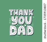 thank you dad quote. hand drawn ... | Shutterstock .eps vector #1735913807