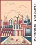 industrial propaganda poster... | Shutterstock .eps vector #1736302964