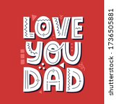 love you dad quote. hand drawn... | Shutterstock .eps vector #1736505881