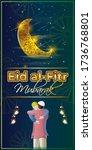 eid al fitr  mubarak ... | Shutterstock .eps vector #1736768801