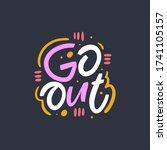 go out lettering phrase. vector ... | Shutterstock .eps vector #1741105157