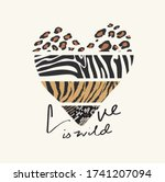 love is wild slogan with wild... | Shutterstock .eps vector #1741207094