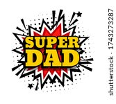 happy father day. super dad | Shutterstock .eps vector #1743273287