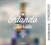 "Retro Typography, Vintage Travel Greeting label on blurry background ""Greetings from Orlando, Florida"", Vector design."