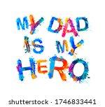 my dad is my hero. vector... | Shutterstock .eps vector #1746833441