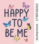 happy to be me. butterflies.... | Shutterstock .eps vector #1748528264