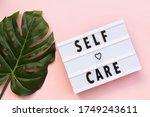 Self Care Word On Lightbox On...