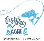 Fishing Gone Typography T Shirt ...