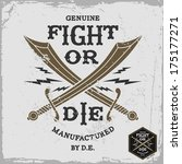 "vintage label ""fight or die"" (T-Shirt Print)"