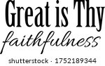 great is thy faithfulness ... | Shutterstock .eps vector #1752189344