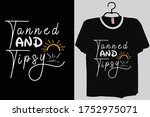 tanned and tipsy shirt tanned... | Shutterstock .eps vector #1752975071