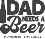 dad needs another beer   beer... | Shutterstock .eps vector #1754868131