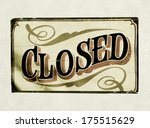 old closed sign | Shutterstock . vector #175515629