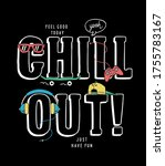 chill out  slogan text with... | Shutterstock .eps vector #1755783167