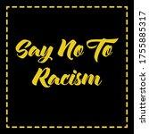 stop racism calligraphic text... | Shutterstock .eps vector #1755885317