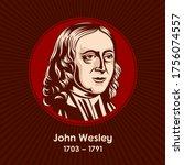 John Wesley  1703 1791  Was An...