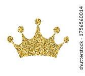 gold glitter crown  royal sign... | Shutterstock .eps vector #1756560014