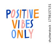 positive vibes only. creative...   Shutterstock .eps vector #1758157151