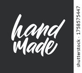 hand made. hand drawn lettering.... | Shutterstock .eps vector #1758575447