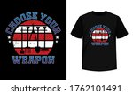 choose your weapon   4th july t ... | Shutterstock .eps vector #1762101491