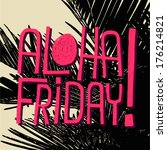 aloha friday    vector quote... | Shutterstock .eps vector #176214821
