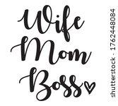 wife. mom. boss. holiday... | Shutterstock .eps vector #1762448084
