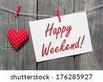happy weekend   | Shutterstock . vector #176285927
