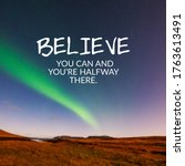Small photo of Inspirational quotes - Believe you can and you're halfway there.
