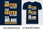 The Hotter You Get The Faster...