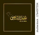 eid al adha arabic calligraphy... | Shutterstock .eps vector #1764597554