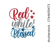 red white and blessed   happy... | Shutterstock .eps vector #1764650471