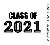 graduate 2021. class of 2021.... | Shutterstock .eps vector #1765804511