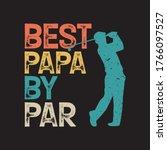 best papa by par tshirt design... | Shutterstock .eps vector #1766097527