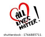 All Lives Matter No Matter What ...