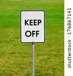 Keep Off Sign On The Green Lawn