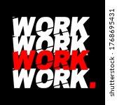 work typography for print t... | Shutterstock .eps vector #1768695431