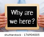 why are we here   | Shutterstock . vector #176904005