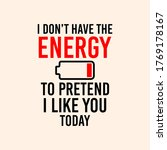 i don't have the energy to...   Shutterstock .eps vector #1769178167