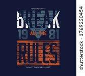 Break All The Rules Slogan...