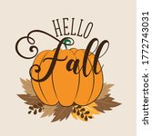 Hello Fall - Autumn greeting text with pumpkin and leaves. Good for greeting card, poster, banner, textile print, home decor. - stock vector