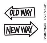 Old Way Vs New Way Arrows Sign. ...