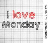 i love monday  hanwritten on... | Shutterstock . vector #177701591