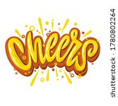 cheers. hand lettering colorful ... | Shutterstock .eps vector #1780802264