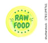 raw food hand drawn label... | Shutterstock .eps vector #1781199761