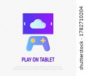 video gaming  play on tablet... | Shutterstock .eps vector #1782710204