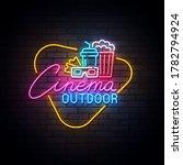 outdoor cinema neon sign  drive ... | Shutterstock .eps vector #1782794924