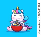 cute unicorn eat ramen noodle... | Shutterstock .eps vector #1783411184